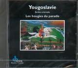 CD image YOUGOSLAVIE / SERBIE ORIENTALE / LES BOUGIES DU PARADIS