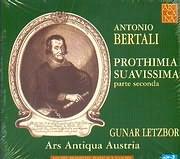 BERTALI / PROTHIMIA SUAVISSIMA PARTE SECONDA / ARS ANTIQUA AUSTRIA
