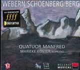CD image WEBERN / SCHOENBERG - BERG / QUATUOR MANFRED / MARIEKE KOSTER