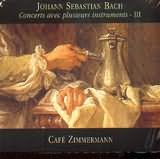 CD image BACH J S / CONCERTS AVEC PLUSIEURS INSTRUMENTS III [CAFE ZIMMERMANN]