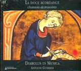 CD image LA DOCE ACORDANCE / CHANSONS DE TROUVERES / DIABOLUS IN MUSICA - ANTOINE GUERBER