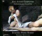 CD image MARC ANTOINE CHARPENTIER / MEDITATIONS POUR LE CAREME / ENSEMBLE PIERRE ROBERT - DESENCLOS