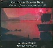 BACH CARL PHILIPP EMANUEL / CONCERTI A FLUTE TRAVERSO OBLIGATO II - ALEXIS KOSSENKO - ARTE DEI SUONATORI
