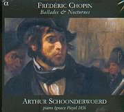 CHOPIN / BALLADES AND NOCTURNES - ARTHUR SCHOONDERWOERD