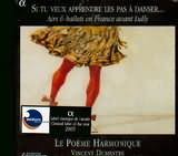 CD image SI TU VEUX APPRENDRE LES PAS A DANSER / AIRS AND BALLETS EN FRANCE AVANT LULLY / DUMESTRE (3CD)