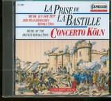 CD image LA PRISE DE LA BASTILLE / MUSIC OF THE FRENCH REVOLUTION / CONCERTO KOLN