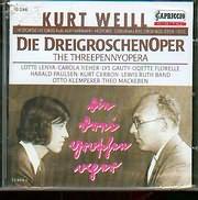 CD image KURT WEILL / DIE DREIGROSCHENOPER - THE THREEPENNYOPERA - LOTTE LENYA