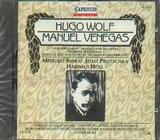 CD image WOLF HUGO / SPANISCHES LIEDERBUCH - VENEGAS / OPERA FRAGMENT