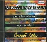 CD image MUSICA NAPOLETANA / PERGOLESI - DURANTE - LEO - SCARLATTI / CONCERTO KOLN