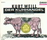 CD image DER KUHHANDEL [SHADY DEALING] KURT WEILL - (OST)
