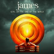 CD image JAMES / GIRL AT THE END OF THE WORLD