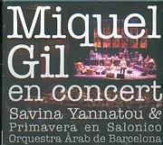 CD + DVD image MIQUEL GIL EN CONCERT / SAVINA GIANNATOU - SAVINA YANNATOY AND PRIMAVERA EN SALONICO (CD + DVD)