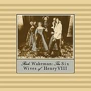CD image RICK WAKEMAN / THE SIX WIVES OF HENRY VIII