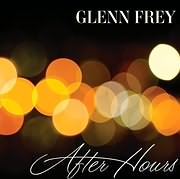 GLENN FREY / AFTER HOURS