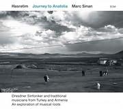 CD + DVD image MARC SINAN / HASRETIM - JOURNEY TO ANATOLIA (CD + DVD)