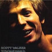 LP image SCOTT WALKER / TIL THE BAND COMES IN (VINYL)