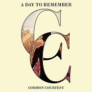 CD + DVD image A DAY TO REMEMBER / COMMON COURTESY (CD+DVD)