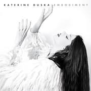 KATERINE DUSKA / <br>EMBODIMENT