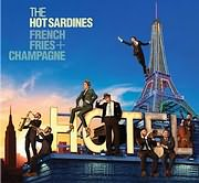 HOT SARDINES / FRENCH FRIES AND CHAMPAGNE