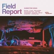 CD image for FIELD REPORT / SUMMERTIME SONGS (VINYL)