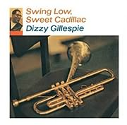 CD image for DIZZY GILLESPIE / SWING LOW, SWEET CADILLAC (VINYL)