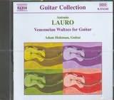 CD image LAURO ANTONIO / VENEZUELAN WALTZES FOR GUITAR - (ADAM HOLZMAN)
