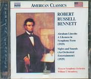CD image ROBERT RUSSELL BENNETT / ABRAHAM LINCOLN A LIKENESS IN SYMPHONY FORM - SIGHTS AND SOUHDS [W.STROMBERG]