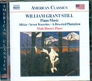 CD image WILLIAM GRENT STILL / PIANO MUSIC - AFRICA - SEVEN TRAXCERIES - A DESERTED PLANTATION - MARK BOOZER