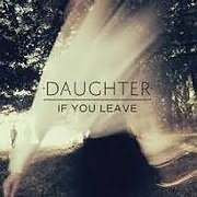 CD image DAUGHTER / IF YOU LEAVE