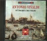 CD image VIVALDI / 6 CONCERTI A DUE VIOLINI RV.523 - 513 - 516 - 506 - 509 - 514 / L ARTE DELL ARCO