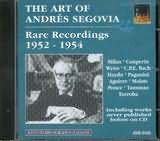 CD image ANDRES SEGOVIA / THE ART OF ANDRES SEGOVIA 1952 - 1854 [RARE RECORDINGS]