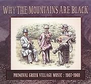 WHY THE MOUNTAINS ARE BLACK / <br>ANEKDOTES IHOGRAFISEIS ELLINIKIS PARADOSIAKIS MOUSIKIS 1907 - 1960 (2CD)