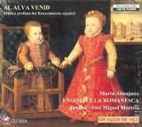 CD image AL ALVA VENID / MUSICA PROFANA DEL RENACIMIENTO ESPANOL / ENSEMBLE LA ROMANESCA