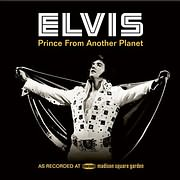 CD + DVD image ELVIS PRESLEY / ELVIS: PRINCE FROM ANOTHER PLANET (3 CD + DVD)