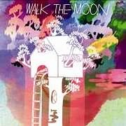 WALK THE MOON / WALK THE MOON