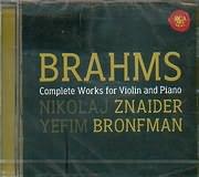 BRAHMS / COMPLETE WORKS FOR VIOLIN AND PIANO - NIKOLA J ZNAIDER - YEFIM BRONFMAN