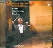 CD image BARTOK / CONCERTO FOR ORCHESTRA - THE MIRACULOUS MANDARIN - RAVEL / DAPHNIS ET CHLOE - MARISS JANSONS