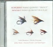 SCHUBERT / PIANO QUINTET TROUT - MOZART / PIANO QUARTET IN E FLAT - BRONFMAN - ZUKERMAN - MARKS - FORSYTH