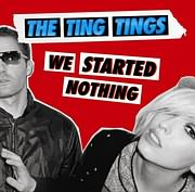 CD + DVD image THE TING TINGS / WE STARTED NOTHING (CD + DVD)