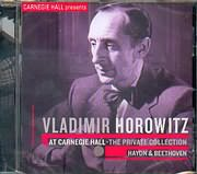 CD image VLADIMIR HOROWITZ AT CARNEGIE HALL THE PRIVATE COLLECTION - HAYDN AND BEETHOVEN