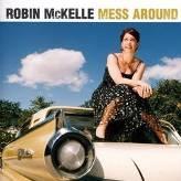 CD image ROBIN MCKELLE / MESS AROUND
