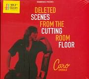 CARO EMERALD / <br>DELETED SCENES FROM THE CUTTING ROOM FLOOR