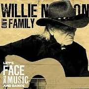 CD image WILLY NELSON AND FAMILY / LET S FACE THE MUSIC AND DANCE