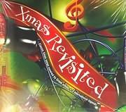 CD image XMAS REVISITED - ΚΛΑΣΙΚΑ ΧΡΙΣΤΟΥΓΕΝΝΙΑΤΙΚΑ ΤΡΑΓΟΥΔΙΑ ΔΙΑΣΚΕΥΑΣΜΕΝΑ ΑΠΟ ΕΛΛΗΝΕΣ ΚΑΛΛΙΤΕΧΝΕΣ - (VARIOUS)