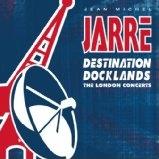 CD image JEAN MICHEL JARRE / JARRE LIVE - DESTINATION DOCKLANDS