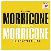 CD image for ENNIO MORRICONE / ENNIO MORRICONE CONDUCTS MORRICONE - HIS GREATEST HITS