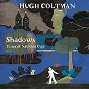 CD image for HUGH COLTMAN / SHADOWS - SONGS OF NAT KING COLE