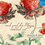 MUSICKE AND MIRTH / UND WEIL DIE MUSIC LIEBLICH IST