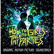CD Image for HOW TO TALK TO GIRLS AT PARTIES (VARIOUS) - (OST)