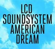 CD image LCD SOUNDSYSTEM / AMERICAN DREAM